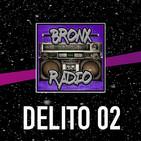 Bronx Radio - Delito 02