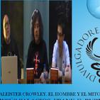 ALEISTER CROWLEY EL HOMBRE Y EL MITO con JESÚS PALACIOS, FRANK G. RUBIO Y JONATHAN MARQUÉS
