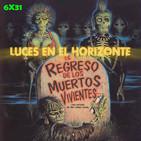 Leeh 6X31: EL REGRESO DE LOS MUERTOS VIVIENTES