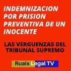 Indemnización por prisión preventiva | Acusado Inocente | Preso Inocente | Tribunal Supremo| Abogado