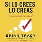 08 - Si lo crees, lo creas - Brian tracy