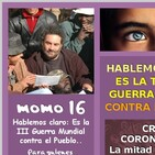 momo 16 - HABLEMOS CLARO: ES LA III GUERRA MUNDIAL CONTRA EL PUEBLO...