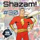 ZNPodcast #30 - No diga Capitán Marvel, diga Shazam!