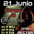 """""""VIERNES DE CONSPIRACIÓN"""" 21/06/19 - Dirige; Héctor Por Alerta OvNi 2012"""