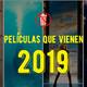Películas esperadas del 2019