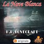Antología H. P. Lovecraft | La Nave Blanca | Audiolibro - Audiorrelato