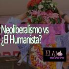 ElAjo Neoliberalismo vs ¿El Humanista?