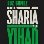 """Luz Gómez - """"Entre la Sharia y la Yihad"""""""