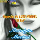Nostalgia Musical: Especial de LUIS MIGUEL