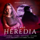 Caso Heredia: Episodio 3 (30/04/2019)