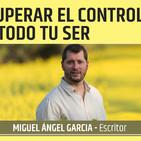 COMO RECUPERAR EL CONTROL DE TODO TU SER - Miguel García Gutierrez
