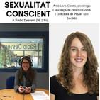VIURE LA SEXUALITAT CONSCIENT amb Lara Castro psicòloga i sexòloga de l'Institut Gomà i Directora de Placer Con Sentido