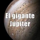 Las joyas del Sistema Solar - Ep. 06: El gigante Júpiter