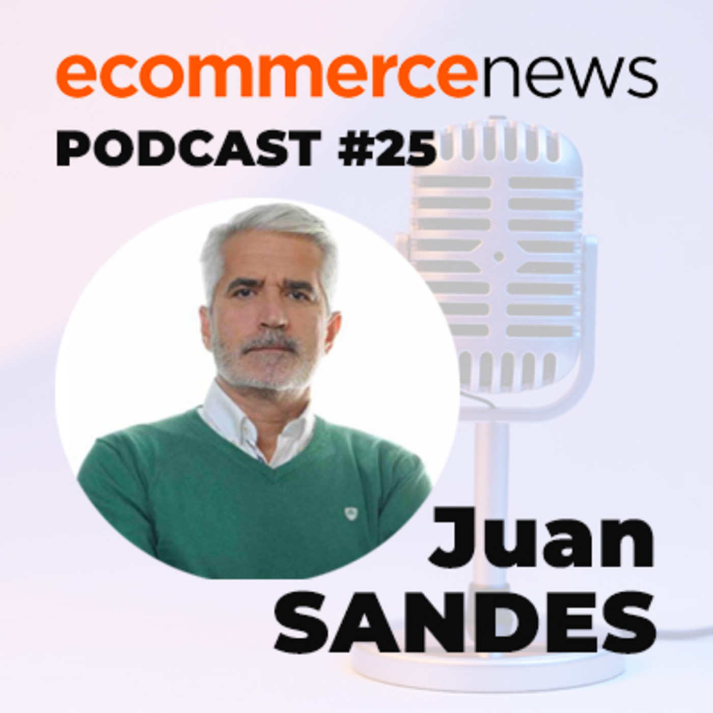 Ecommerce News Radio #25. Entrevista con Juan Sandes