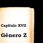 Capítulo XVII - Género Z
