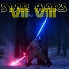 LTP 1×09 ESPECIAL STAR WARS #3 (Etapa Disney: VII+VIII+Rogue One)