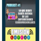 Podcast #1 Enfermedades Cardiovasculares