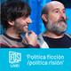 FDS Live!: 'Política ficción/política risión' (ep.3)