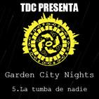 Las noches de Garden City - 4: Cap. 5: La tumba de nadie