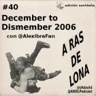 A Ras De Lona #40 - ECW December to Dismember 2006
