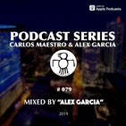 #079 (Mixed by Alex Garcia) - July 2019