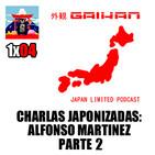 Charlas Japonizadas | 1x04 | Alfonso Martinez (Ryo Suzuki) - Parte 2