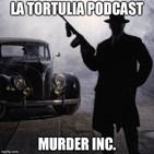 La Tortulia #122 - Murder Inc.