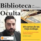 40 cartas de un viejo teólogo, con Rubén Legidos