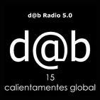 Dab Radio 5.0 - Episodio 15 - Calientamentes Global con Helios Colera.