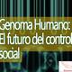 Conexiones: Genoma Humano, el futuro del control social