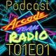 Arcade Team Radio T01xE01 - Salones Arcade