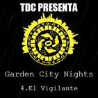 Las noches de Garden City - 3: Cap. 4: El Vigilante