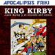Apocalipsis Friki - Entrevista a José Joaquín Rodríguez Moreno - King Kirby