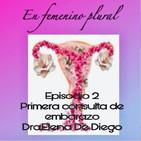 EPISODIO 2: Primera consulta de embarazo, como se atreven a cambiar mi fecha de última regla