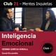 Inteligencia Emocional – GEMMA GARCÍA GODALL / Club 21 – David Escamilla