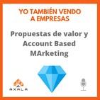 18. Vender a empresas con buenas propuestas de valor según Account Based Marketing