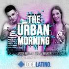 THE URBAN MORNING 1x54 (21-01-2020) Jason Mata y Miriam Martin (Loca Urban)