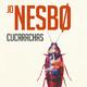 Cucarachas - Jo Nesbo