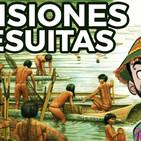 1x36 Las misiones jesuitas