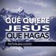 ¿Qué Quiere Jesús Que Hagas? - Pastora Ana Olondo
