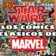 Los cómics clásicos de Star Wars de Marvel