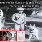 La Puerta Al Universo - Encuentro con un Humanoide en la Base militar de Talavera la Real Badajoz