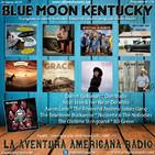 174- Blue Moon Kentucky (24 Marzo 2019)