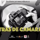 Onda Electrónica - Detrás de Camaras - 06 Septiembre 2019