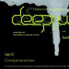 """Deep web: misterios, leyendas y mentiras. Cap 7 """"CONSPIRACIONES. Segunda parte"""", con Santi Camacho"""
