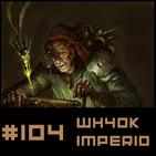 #104 Relatos Oficiales Wh40K IMPERIO