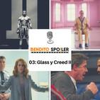 EP 03 - Creed II Y Glass