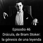 EHC 1x46. Drácula de Bram Stoker: la génesis de una leyenda