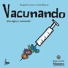 """""""Vacunando:Dos siglos y sumando"""""""