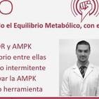 Episodio 190: Recuperando el Equilibrio Metabólico, con el Dr. Antonio Hernández